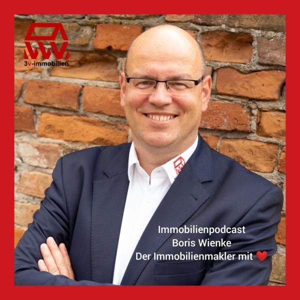 Immobilien Podcast - Vom Immobilienmakler mit Herz & Diskretion - Boris Wienke