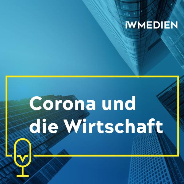 Corona und die Wirtschaft. Ein Podcast zur Krise