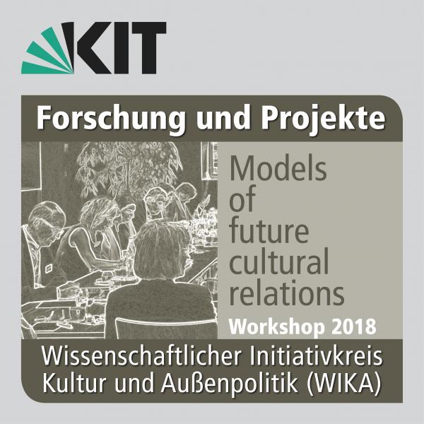 WIKA Workshop 2018: Models of future cultural relations