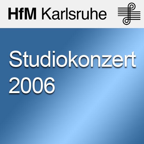 Studiokonzert Sommersemester 2006
