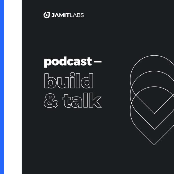 Build & Talk by JamitLabs