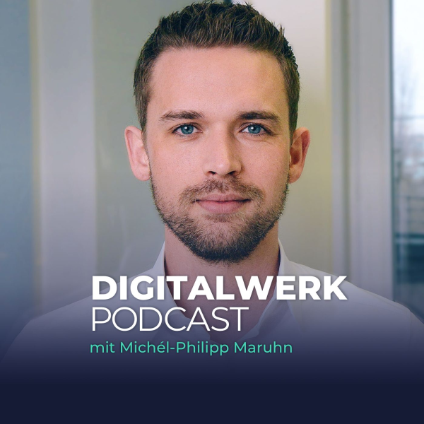 Digitalwerk Podcast mit Michél-Philipp Maruhn