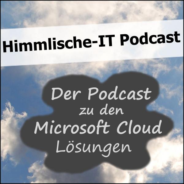 Himmlische-IT Podcast zu den Cloud Lösungen von Microsoft