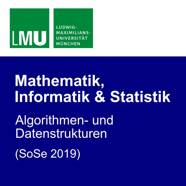 LMU Algorithmen- und Datenstrukturen (SoSe 2019)
