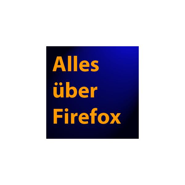 Alles über Firefox