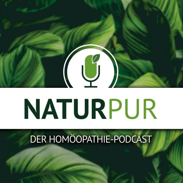 Natur pur–der Homöopathie-Podcast