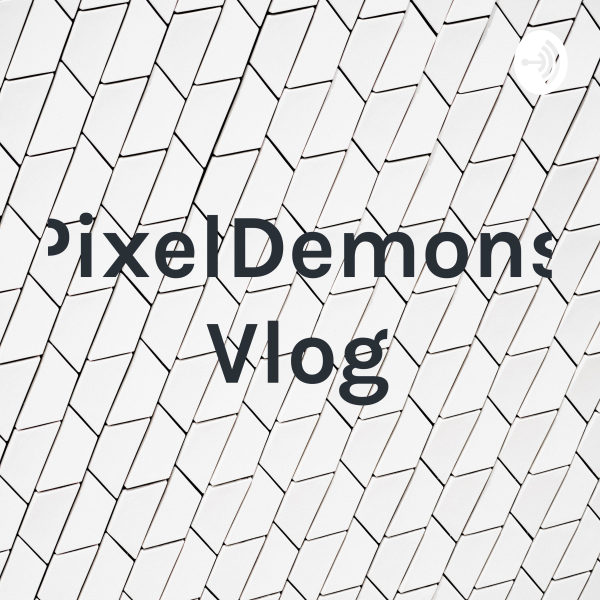 PixelDemons Vlog
