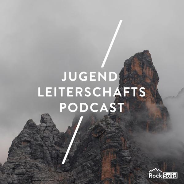 Jugend Leiterschaftspodcast by RockSolid