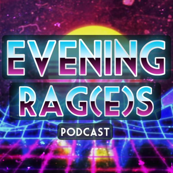 Evening Rag(e)s