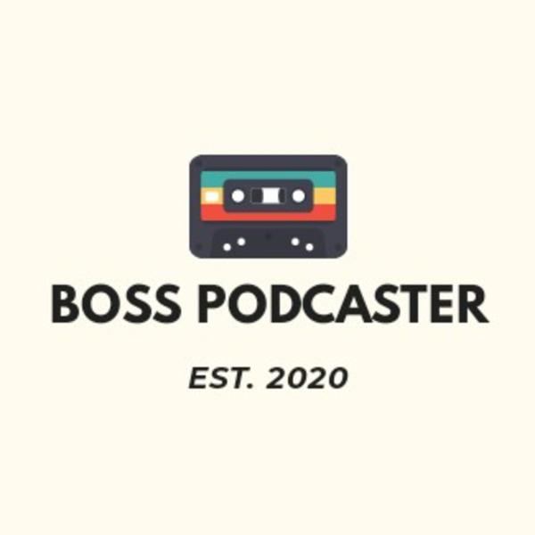 BossPodcaster
