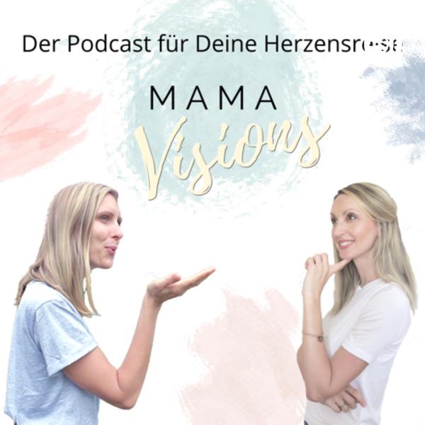 MamaVisions - Der Podcast für Deine Herzensreise