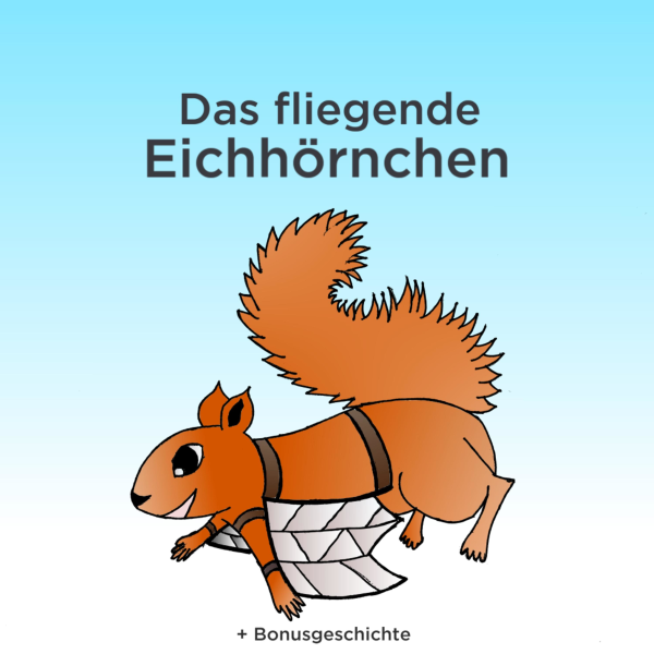 Das fliegende Eichhörnchen + Bonus