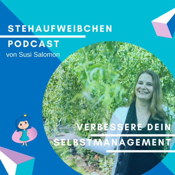 Stehaufweibchen Podcast - Verbessere dein Selbstmanagement