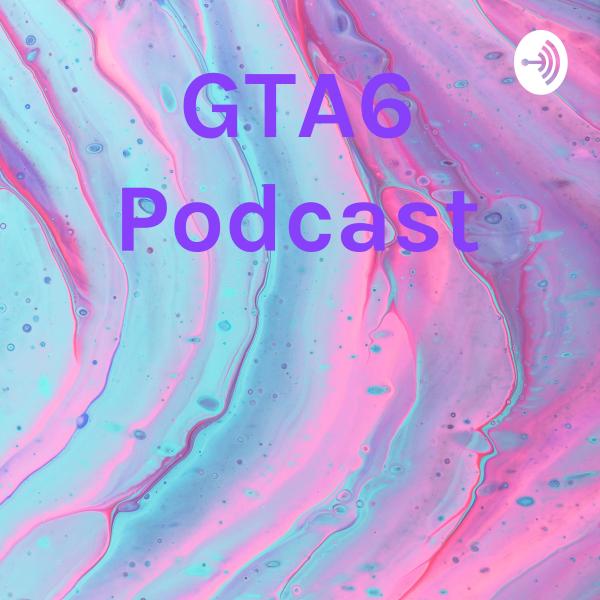 GTA6 Podcast