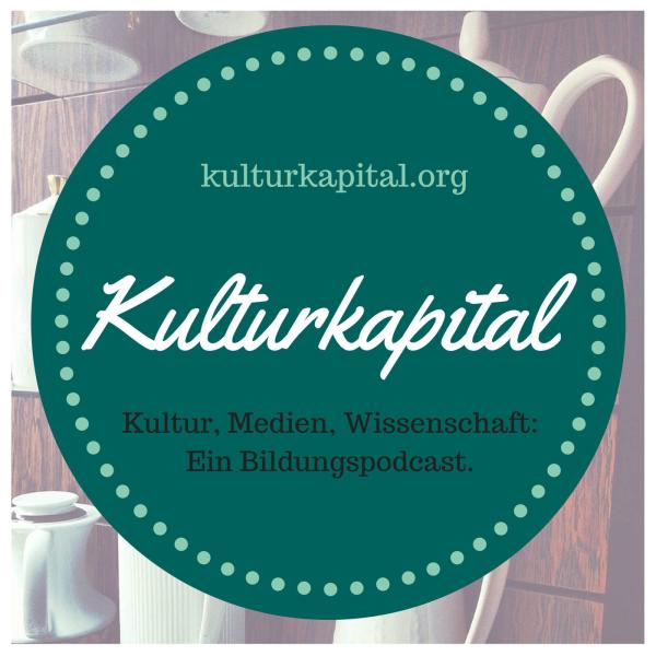 Kulturkapital - Ein Bildungspodcast