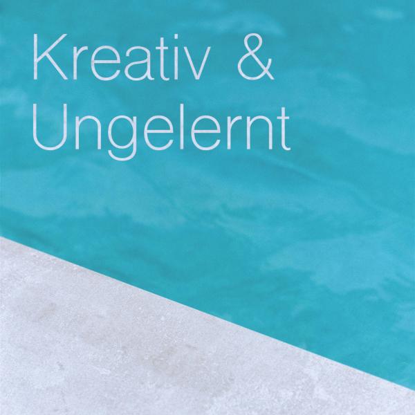 Kreativ & Ungelernt