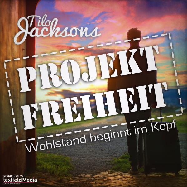 Projekt Freiheit – Wohlstand beginnt im Kopf