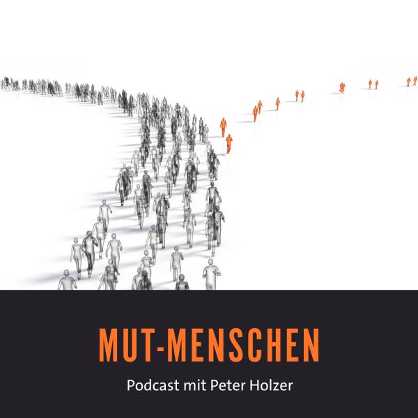 Mutmenschen mit Peter Holzer