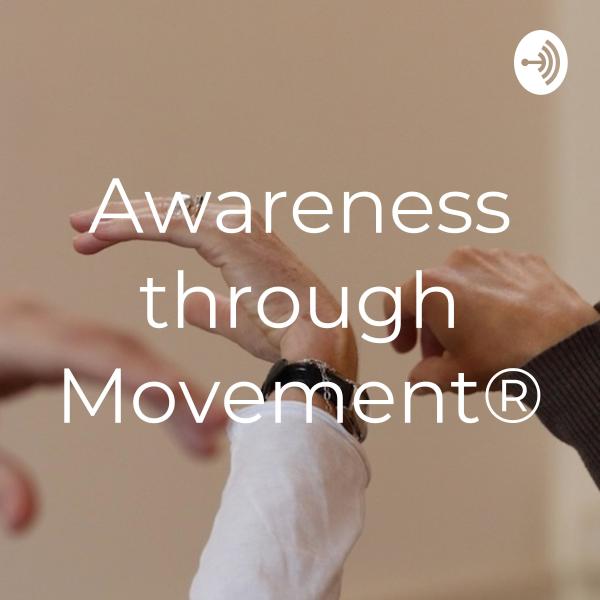 Awareness through Movement®
