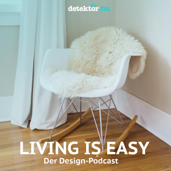 Living is easy – Der Design-Podcast