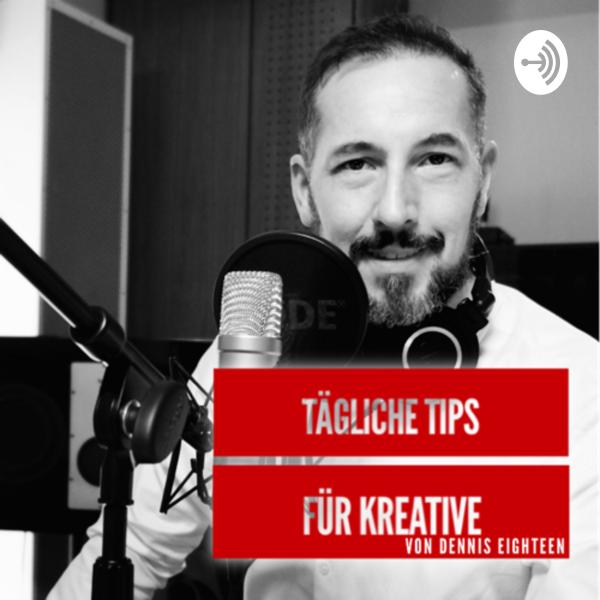 Tägliche Tipps für Kreative mit Dennis Eighteen