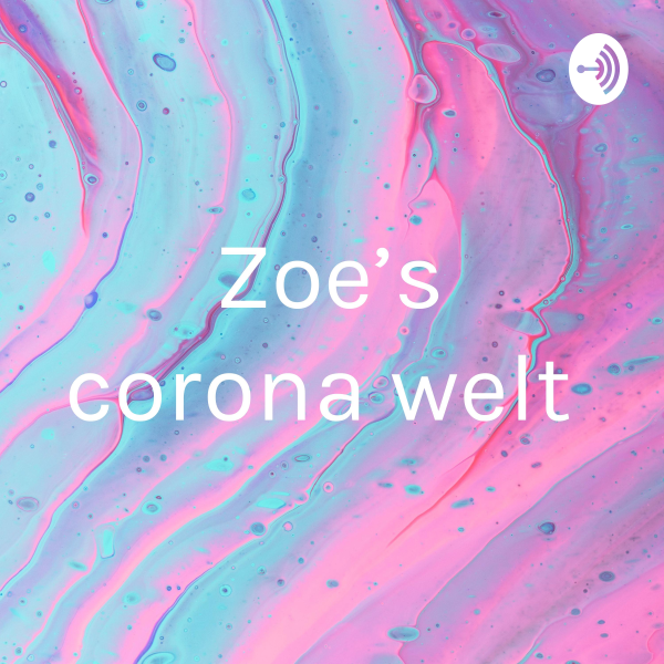 Zoe's corona Welt
