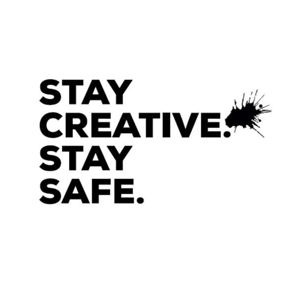 Stay Creative. Stay Safe.