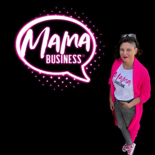 MAMA BUSINESS® ・Businessaufbau & Selfcare für mutige Mamas!