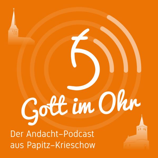 Gott im Ohr - euer Podcast aus Papitz-Krieschow