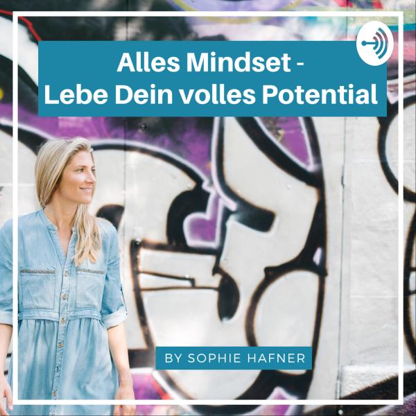 Alles Mindset - Lebe Dein volles Potential
