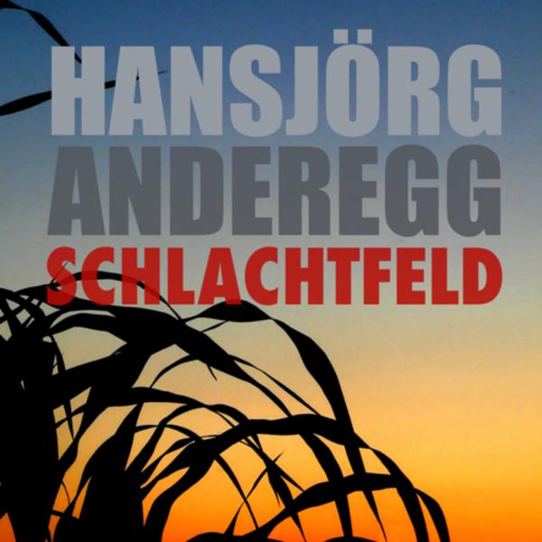 Schlachtfeld, Thriller von Hansjörg Anderegg