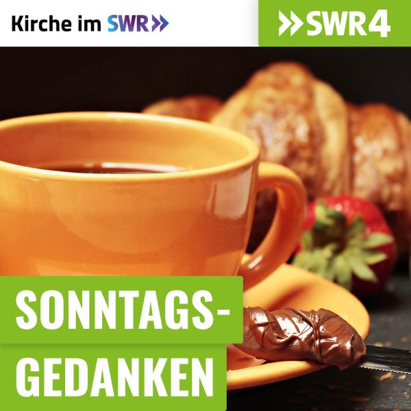 SWR4 Sonntagsgedanken - Kirche im SWR