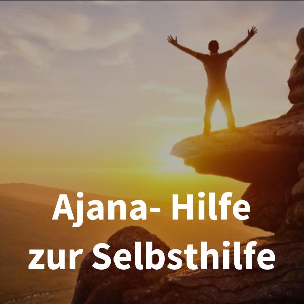 Ajana- Hilfe zur Selbsthilfe