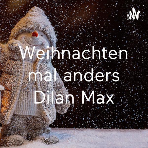 Weihnachten mal anders Dilan Max