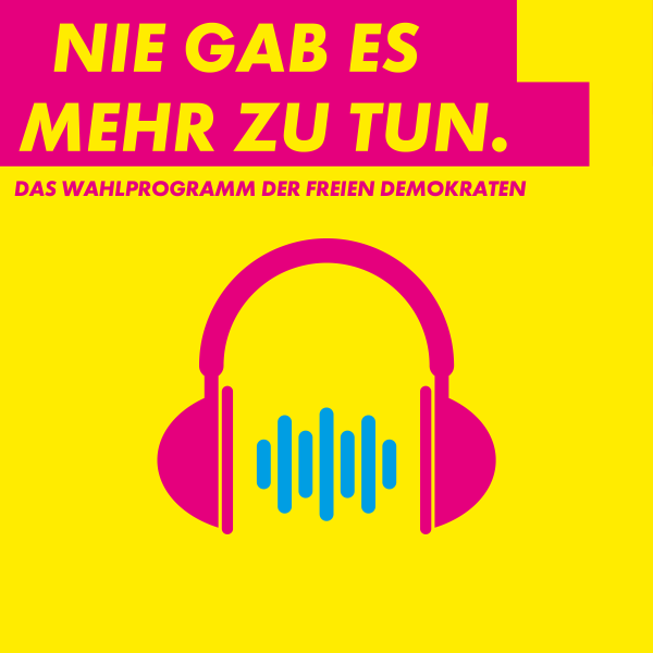 #vielzutun - Das Wahlprogramm der FDP
