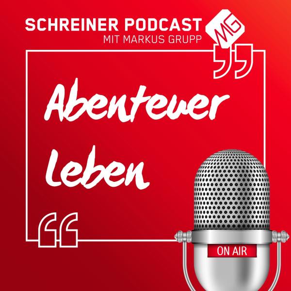 Abenteuer Leben - Der Schreiner Podcast