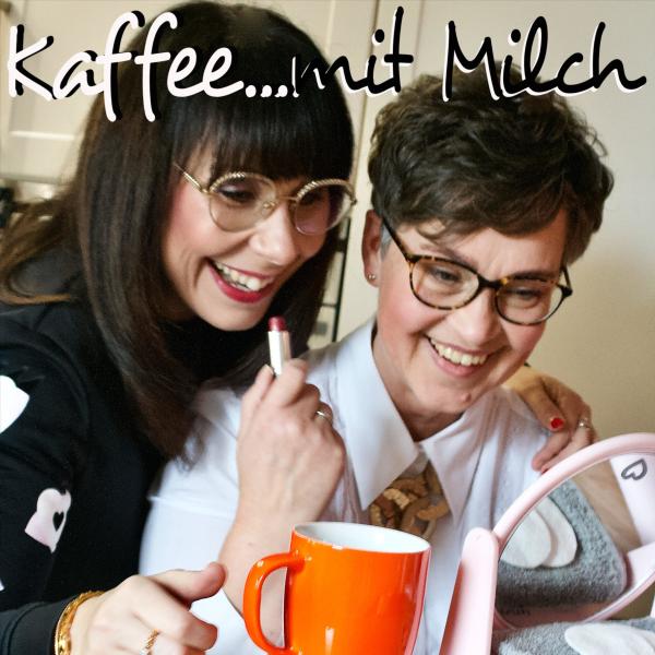 Kaffee mit Milch Der auch kosmetische Podcast für Frauen