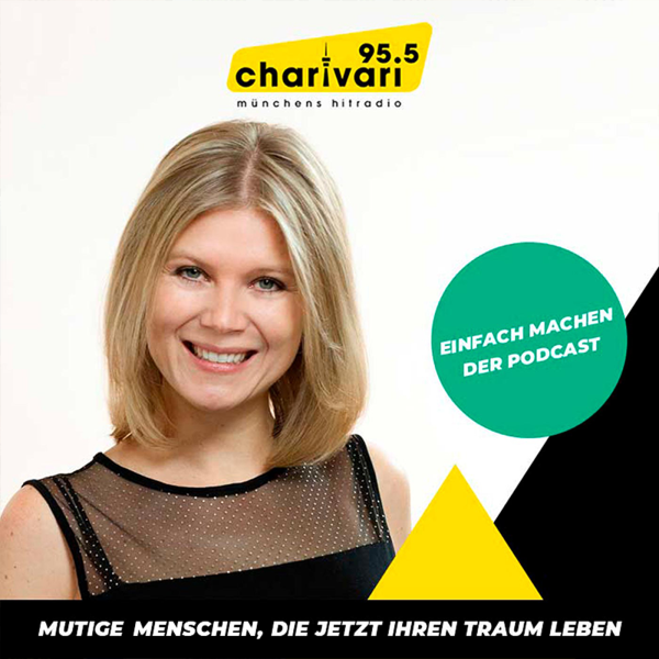 95.5 Charivari - Einfach machen! - Mutige Münchner, die jetzt ihren Traum leben