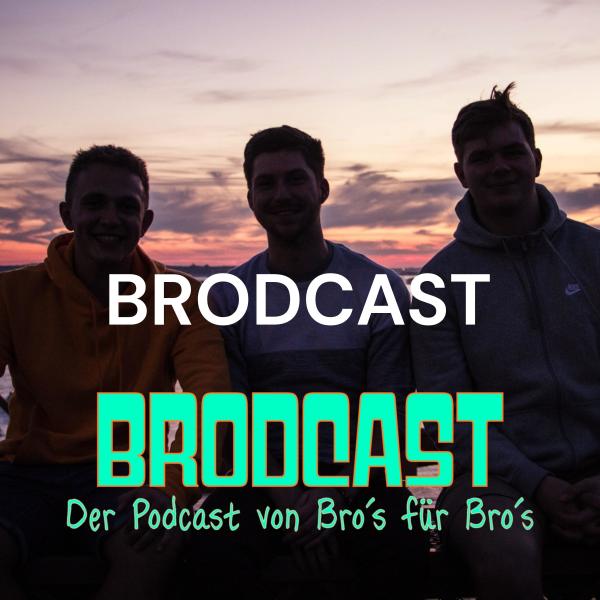 BRODCAST - Der Podcast von Bros für Bros