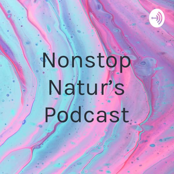 Nonstop Natur's Podcast