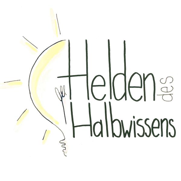 Helden des Halbwissens - Der Podcast.