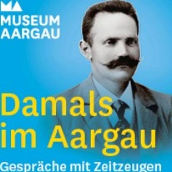 Damals im Aargau: Gespräche mit Zeitzeugen