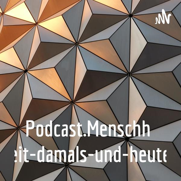 Podcast.Menschheit-damals-und-heute
