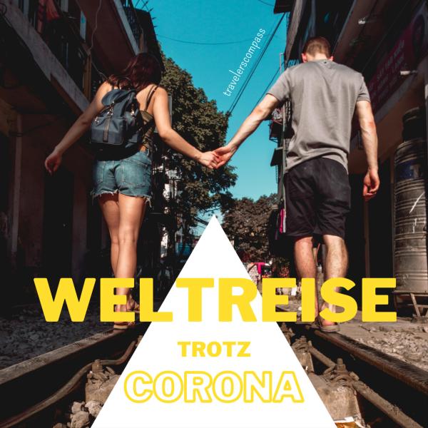 Travelerscompass - Weltreise trotz Corona