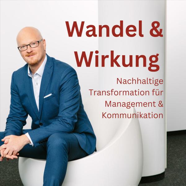 Wandel & Wirkung für Management & Unternehmenskommunikation