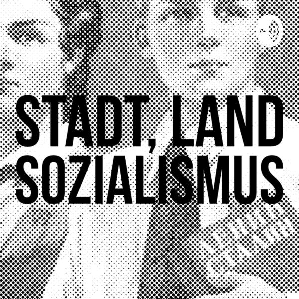 Stadt, Land - Sozialismus
