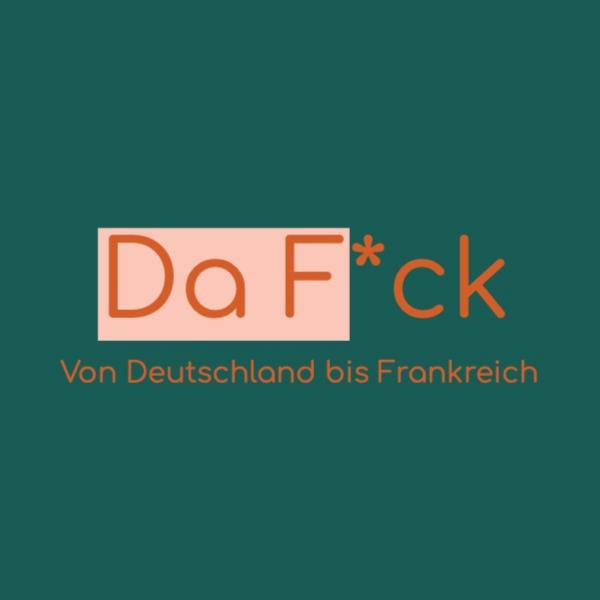Da F*ck - Von Deutschland bis Frankreich