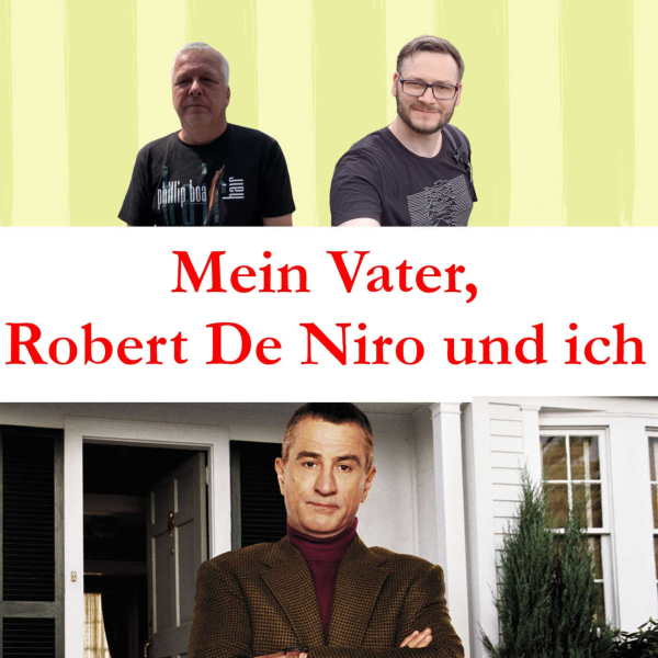 Mein Vater, Robert De Niro und ich