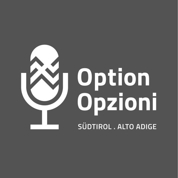 Option. Stimmen der Erinnerung. Le Opzioni in Alto Adige/Südtirol