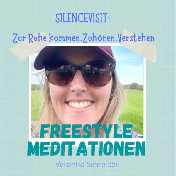 Freestyle Meditationen: Silencevisit - Zur Ruhe kommen. Zuhören. Verstehen.
